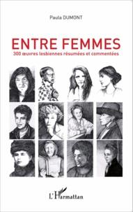 Paula Dumont - Entre femmes - 300 oeuvres lesbiennes résumées et commentées.