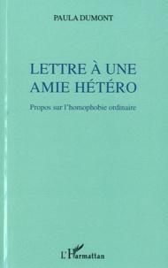 Paula Dumont - Lettre à une amie hétéro - Propos sur l'homophobie ordinaire.
