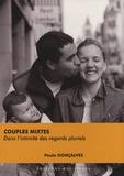 Paula Gonçalves - Couples mixtes - Dans l'intimité des regards pluriels.