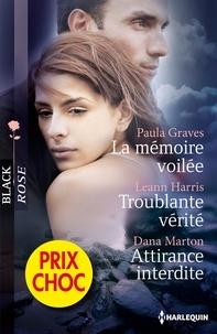 Paula Graves et Leann Harris - La mémoire voilée - Troublante vérité - Attirance interdite - (promotion).