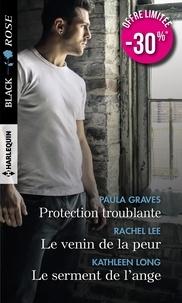 Joomla pdf ebook télécharger gratuitement Protection troublante ; Le venin de la peur ; Le serment de l'ange en francais par Paula Graves, Kathleen Long, Rachel Lee MOBI