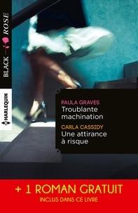 Paula Graves et Carla Cassidy - Troublante machination - Une attirance à risque - Captive d'un étranger - (promotion).