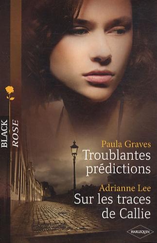 Troublantes prédictions ; Sur les traces de Callie