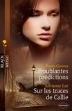 Paula Graves et Adrianne Lee - Troublantes prédictions - Sur les traces de Callie.