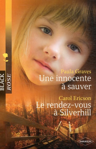 Une innocente à sauver ; Le rendez-vous à Silverhill