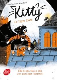 Paula Harrison et Jenny Lovlie - Kitty  : Le Tigre Doré.