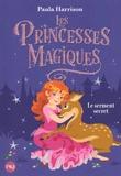 Paula Harrison - Les princesses magiques Tome 1 : Le serment secret.