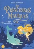 Paula Harrison - Les princesses magiques Tome 2 : La perle merveilleuse.