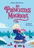 Paula Harrison - Les princesses magiques Tome 5 : La pierre des neiges.