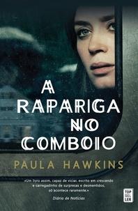 Paula Hawkins - A Rapariga no Comboio.