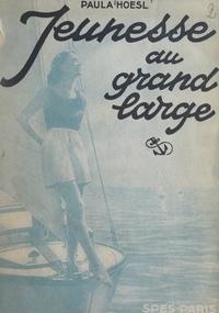 Paula Hoesl et Pierre Lyonnet - Jeunesse au grand large.