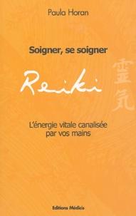 Paula Horan - Reiki - Soigner, se soigner, l'Energie vitale, canalisée par vos mains.