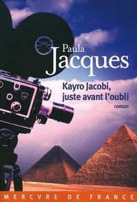 Paula Jacques - Kayro Jacobi, juste avant l'oubli.