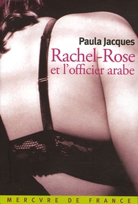 Paula Jacques - Rachel-Rose et l'officier arabe.