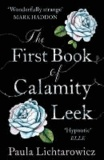 Paula Lichtarowicz - The First Book of Calamity Leek.