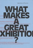 Paula Marincola - What Makes a Great Exhibition ?.