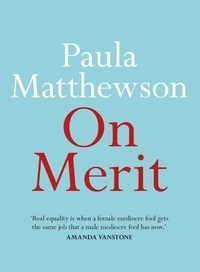 Paula Matthewson - On Merit.