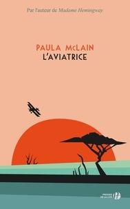 Paula McLain - L'aviatrice.