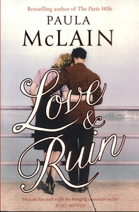 Paula McLain - Love and Ruin.