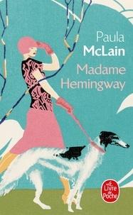 Paula McLain - Madame Hemingway.