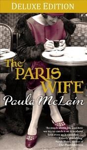 Paula McLain - The Paris Wife Deluxe Edition.