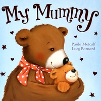 Paula Metcalf et Lucy Barnard - My Mummy.