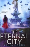 Paula Morris - The Eternal City.
