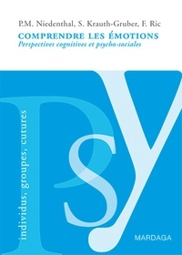 Paula Niedenthal et Silvia Krauth-Gruber - Comprendre les émotions - Perspectives cognitives et psycho-sociales.