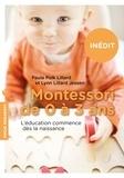 Paula Polk Lillard et Lynn Lillard Jessen - Montessori pour les tout petits - Léducation commence dès la naissance.
