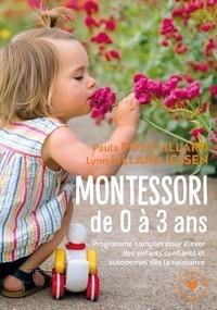 Paula Polk Lilliard et Lynn Lillard Jessen - Montessori de 0 à 3 ans - Elever des enfants confiants et autonomes dès la naissance.