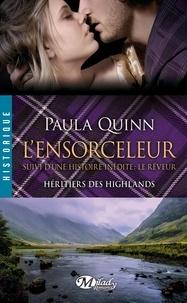 Paula Quinn - Héritiers des Highlands Tome 4 : L'ensorceleur - Suivi d'une histoire inédite : Le rêveur.