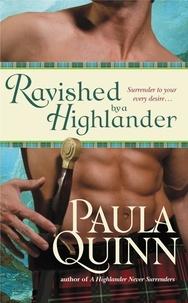 Paula Quinn - Ravished by a Highlander.