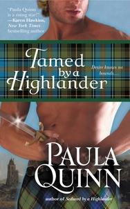 Paula Quinn - Tamed by a Highlander.