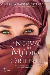 Paula Raposo Esteves - A Noiva do Médio Oriente.