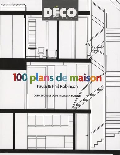 Paula Robinson - 100 plans de maisons - Avant-après.
