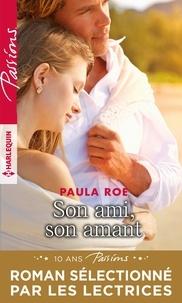 Paula Roe et Paula Roe - Son ami, son amant.