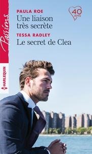 Paula Roe et Tessa Radley - Une liaison très secrète - Le secret de Clea.