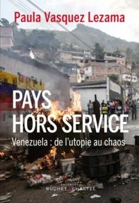 Pays hors service - Venezuela : de l'utopie au chaos.pdf