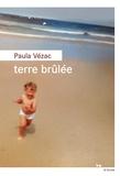 Paula Vézac - Terre brûlée.