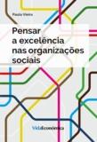 Paula Vieira - Pensar a excelência nas organizações sociais.