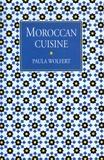 Paula Wolfert - Moroccan Cuisine - Edition en langue anglaise.