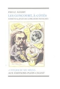 Paule Adamy - Les Goncourt, à-côtés - Edmond et Jules de Goncourt pastichés.