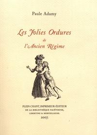Paule Adamy - Les jolies ordures de l'Ancien Régime.
