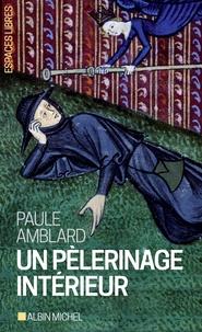Paule Amblard - Un pèlerinage intérieur.