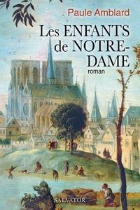 Paule Amblard - Les enfants de Notre-Dame.