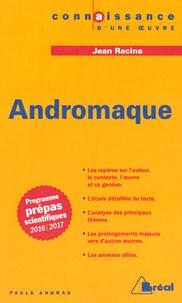 Paule Andrau - Andromaque - Jean Racine.