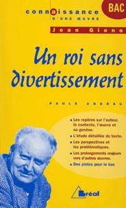 Paule Andrau - Un roi sans divertissement de Jean Giono.