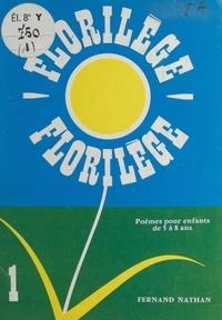 Paule Bardou et Georges Vionnet - Florilège (1) - Poèmes pour enfants de 5 à 8 ans.