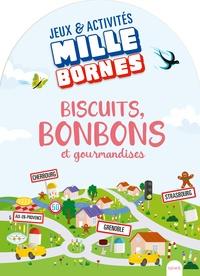 Paule Battault et Judicaël Porte - Biscuits, bonbons et gourmandises.