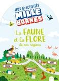 Paule Battault et Judicaël Porte - La faune et la flore de nos régions.